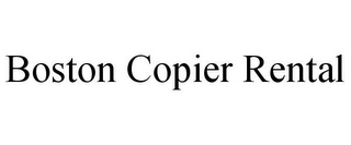 mark for BOSTON COPIER RENTAL, trademark #85610098