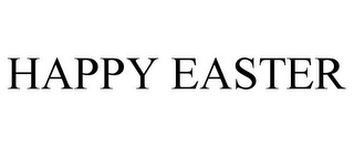 mark for HAPPY EASTER, trademark #85610190