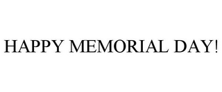 mark for HAPPY MEMORIAL DAY!, trademark #85610199