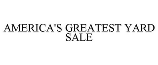 mark for AMERICA'S GREATEST YARD SALE, trademark #85610436