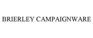 mark for BRIERLEY CAMPAIGNWARE, trademark #85610565