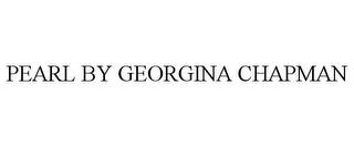 mark for PEARL BY GEORGINA CHAPMAN, trademark #85610593