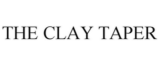 mark for THE CLAY TAPER, trademark #85610933