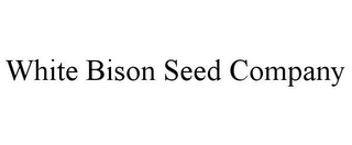 mark for WHITE BISON SEED COMPANY, trademark #85611214