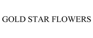 mark for GOLD STAR FLOWERS, trademark #85611414