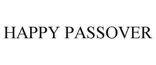 mark for HAPPY PASSOVER, trademark #85611612