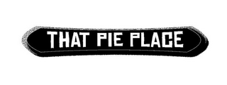 mark for THAT PIE PLACE, trademark #85611880