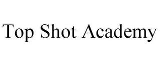 mark for TOP SHOT ACADEMY, trademark #85612013