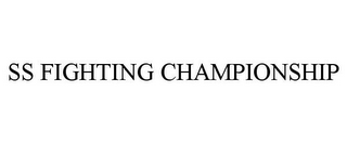 mark for SS FIGHTING CHAMPIONSHIP, trademark #85612087
