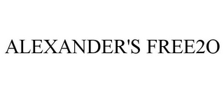 mark for ALEXANDER'S FREE 2O, trademark #85612155