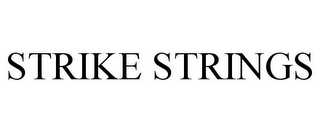 mark for STRIKE STRINGS, trademark #85612255