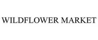 mark for WILDFLOWER MARKET, trademark #85612595