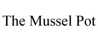 mark for THE MUSSEL POT, trademark #85612685