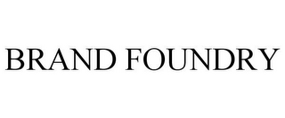 mark for BRAND FOUNDRY, trademark #85612748