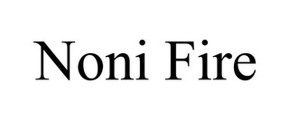 mark for NONI FIRE, trademark #85612754