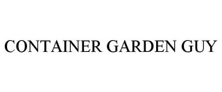 mark for CONTAINER GARDEN GUY, trademark #85612816