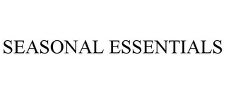 mark for SEASONAL ESSENTIALS, trademark #85612892