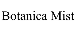 mark for BOTANICA MIST, trademark #85613130