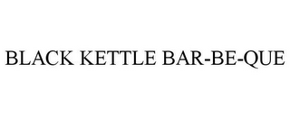 mark for BLACK KETTLE BAR-BE-QUE, trademark #85613254