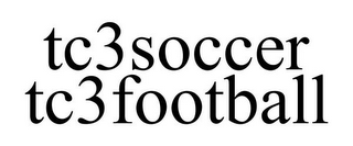 mark for TC3SOCCER TC3FOOTBALL, trademark #85613274