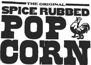 mark for THE ORIGINAL SPICE RUBBED POP CORN, trademark #85613287