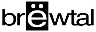 mark for BRËWTAL, trademark #85613341