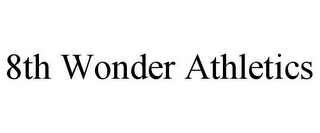 mark for 8TH WONDER ATHLETICS, trademark #85613746