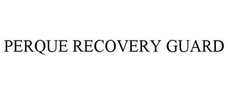 mark for PERQUE RECOVERY GUARD, trademark #85614137