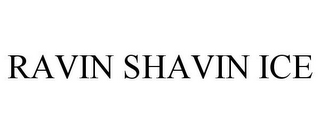 mark for RAVIN SHAVIN ICE, trademark #85614202