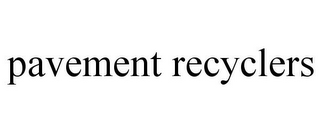 mark for PAVEMENT RECYCLERS, trademark #85614518