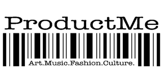 mark for PRODUCTME ART. MUSIC.FASHION.CULTURE., trademark #85614754