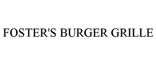 mark for FOSTER'S BURGER GRILLE, trademark #85614811