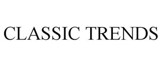 mark for CLASSIC TRENDS, trademark #85615090