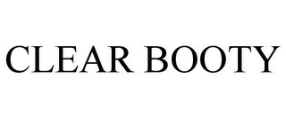 mark for CLEAR BOOTY, trademark #85615575