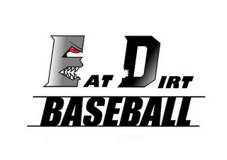 mark for EAT DIRT BASEBALL, trademark #85616025