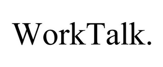 mark for WORKTALK., trademark #85616185