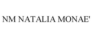 mark for NM NATALIA MONAE', trademark #85616288