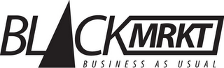 mark for BLACK MRKT BUSINESS AS USUAL, trademark #85616509