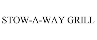 mark for STOW-A-WAY GRILL, trademark #85616621