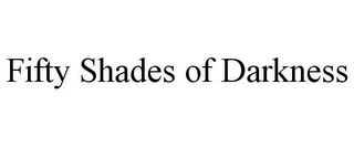 mark for FIFTY SHADES OF DARKNESS, trademark #85616779