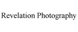 mark for REVELATION PHOTOGRAPHY, trademark #85616831