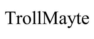 mark for TROLLMAYTE, trademark #85617126