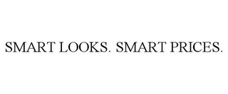 mark for SMART LOOKS. SMART PRICES., trademark #85617262