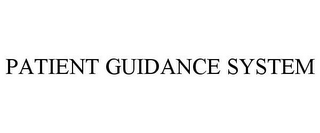 mark for PATIENT GUIDANCE SYSTEM, trademark #85617298