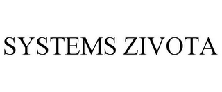 mark for SYSTEMS ZIVOTA, trademark #85617369