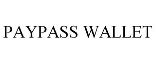 mark for PAYPASS WALLET, trademark #85617564