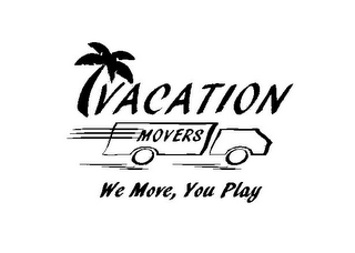 mark for VACATION MOVERS WE MOVE, YOU PLAY, trademark #85617803