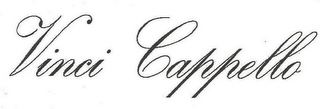mark for VINCI CAPPELLO, trademark #85617970