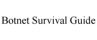 mark for BOTNET SURVIVAL GUIDE, trademark #85618004