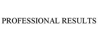 mark for PROFESSIONAL RESULTS, trademark #85618093